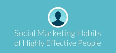 Social Marketing Habits of Highly Effective People | The Digital Agency | Scoop.it