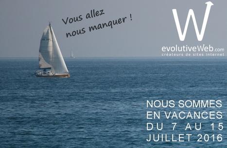 Courte pause pour evolutiveWeb.com cet été - Actualités - evolutiveWeb.com | Actus de l'agence, infos et conseils en e-communication et entrepreunariat | Scoop.it