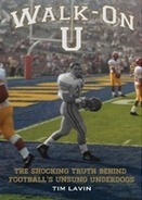 'Walk-on U'...The Ground-Breaking Book That Exposes the Truth Behind ... - SBWire (press release) | Football walk-on | Scoop.it