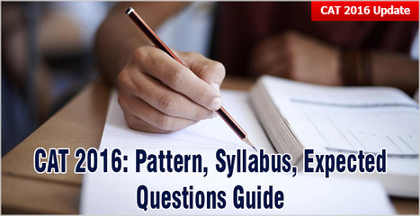 CAT 2016 Pattern, Syllabus, Expected Questions Guide: Dont study old exam pattern, check new | CAT 2016, IIFT, CMAT 2017, XAT 2017, NMAT, MAT, SNAP, MAH CET, TISSNET, CAT Preparation Material, MBA In India, MBA Colleges in India,  CAT Exams, GMAT Preparation Material, MBA Abroad | Scoop.it