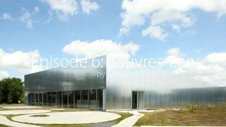 Video: Louvre-Lens: A sister gallery of the Musée du Louvre / SANAA | The Architecture of the City | Scoop.it