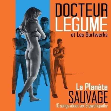 Docteur Legume Et Les Surfwerks - La Planéte Suavage | musica-magazine | Scoop.it