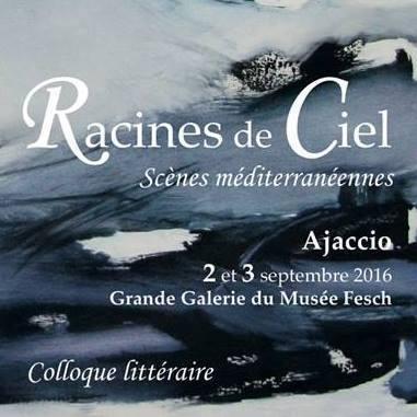 2 & 3 septembre 2016 :: Racines de Ciel. Scènes méditerranéennes. Colloque littéraire (Ajaccio) | Odyssea : Escales patrimoine phare de la Méditerranée | Scoop.it