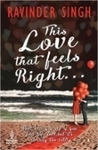 This Love that Feels Right by Ravinder Singh, ISBN No. 9780143423027, Buy Online | Buy Books Online & Real Estate | Scoop.it
