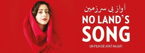 No Land's Song un film d'Ayat Najafi | Enseigner le français au secondaire | Scoop.it