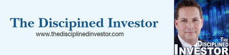 The Daily Update from The Disciplined Investor | Investing | Scoop.it