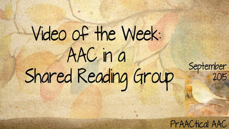 Video of the Week: AAC in a Shared Reading Group | AAC: Augmentative and Alternative Communication | Scoop.it
