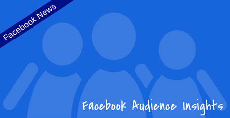 Facebook Audience Insights: cosa, come e perché   Socially   Scoop.it