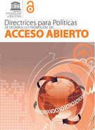 Directrices para Políticas de Desarrollo y Promoción del Acceso Abierto | Organización de las Naciones Unidas para la Educación, la Ciencia y la Cultura | Competencias profesores universitarios | Scoop.it
