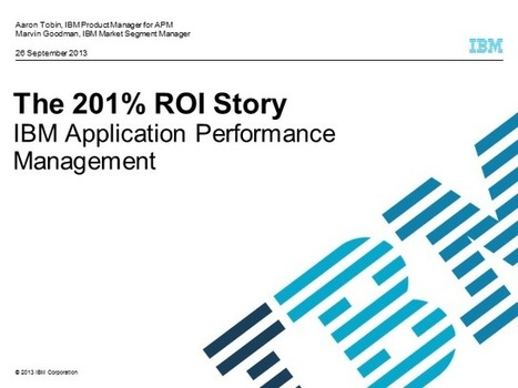 An ROI Story: Optimizing Performance in a New Age of Application Landscape | BrightTALK | Application Monitoring Weekly | Scoop.it