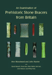 Forthcoming : An Examination of Prehistoric Stone Bracers from Britain | World Neolithic | Scoop.it