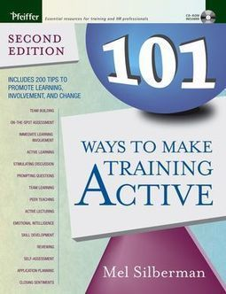 Wiley: 101 Ways to Make Training Active, 2nd Edition - Melvin L. Silberman | GuidingPrinciples | Scoop.it