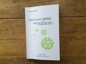 [Livre] « Faut-il avoir peur des nanos ? » Francelyne Marano | Toxique, soyons vigilant ! | Scoop.it