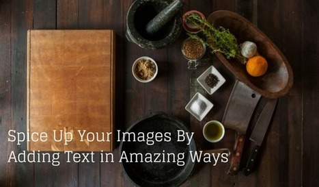 Top four tools to spice up your images by adding text | Social Media Secrets | Moodle and Web 2.0 | Scoop.it