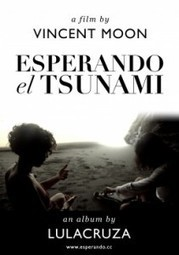 ESPERANDO el TSUNAMI película de Vicent Moon e LulaCruza | Cinema Libre + Cultura Libre | Scoop.it