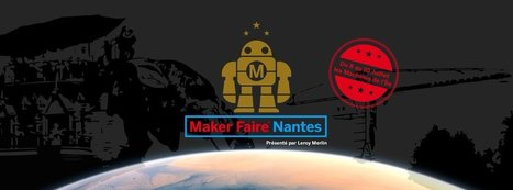 Report : MakerFaire Nantes | Libre de faire, Faire Libre | Scoop.it