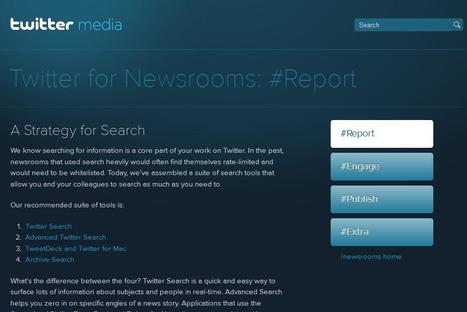 Twitter for Newsrooms: Tips for searching and reporting | Social media kitbag | Scoop.it