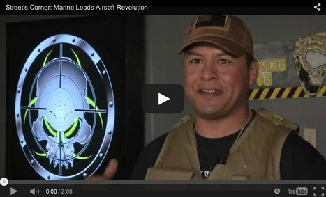 ONE GREAT STORY! - Street's Corner: Marine Leads Airsoft Revolution - FOX San Antonio on YouTube! | Thumpy's 3D House of Airsoft™ @ Scoop.it | Scoop.it