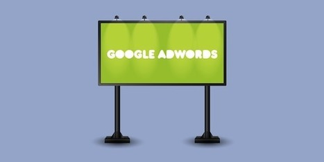 Cómo optimizar tus campañas de Google Adwords en 9 pasos | Mundo Marquetero Digital | Scoop.it