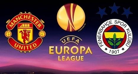 Manchester United - Fenerbahçe uefa maçını canlı izle | yalcincatar | Scoop.it