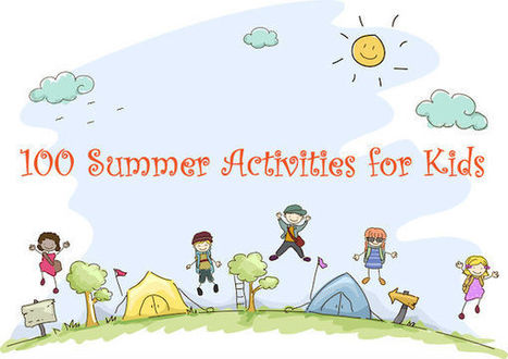 100 Summer Activities for Kids | Teaching Ideas & Resources | Scoop.it