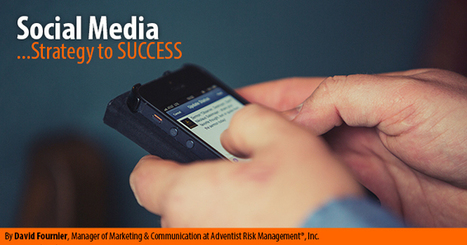 Social Media: Strategy to Success Part 1 > Adventist Risk Management, Inc. | Social Media Article Sharing | Scoop.it