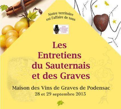 Les Entretiens du Sauternais et des Graves 2013 : Patrimoines et Territoire en Sauternais et Graves. L'œnotourisme en question. | World Wine Web | Scoop.it