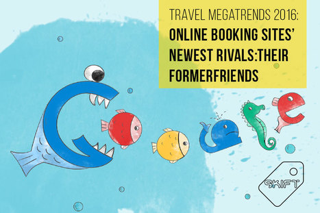 Skift Travel Megatrend for 2016: Online Booking Sites' New Rivals Are Former Friends | Social SEO for Travel & Tourism | Scoop.it