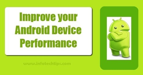How to Improve your Android Device Performance ? | Android Games Apk And Apps Store | Scoop.it