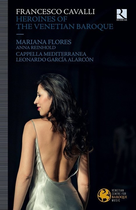 Leonardo García Alarcón – Mariana Flores :  Francesco Cavalli – « Heroines of the Venetian Baroque » - RIC 359 | Ricercar | Scoop.it