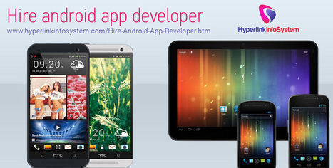 Hire Android App Developer for Cross Platform Projects - Hyperlink InfoSystem | Android Application Development India | Scoop.it