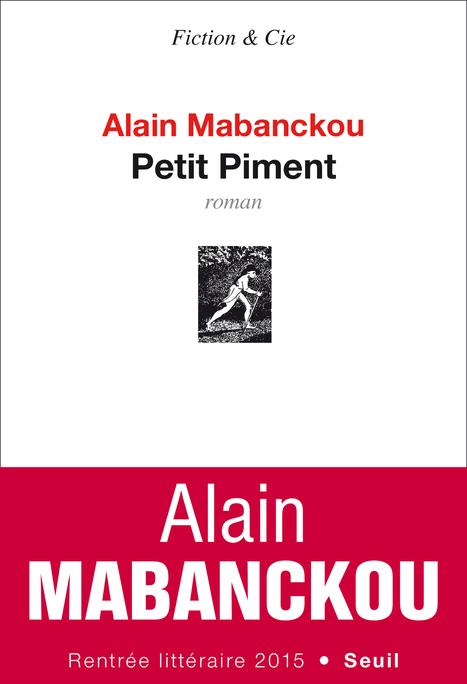 «Petit Piment, le piment congolais d'Alain Mabanckou | «Voyage intemporel | ALIA - Atelier littéraire audiovisuel | Scoop.it