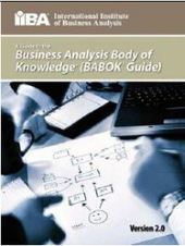 le BABOK® Guide (Business Analysis Body of Knowledge): quelques pointeurs utiles | BABOK - Business Analysis - Analyse métier | Scoop.it