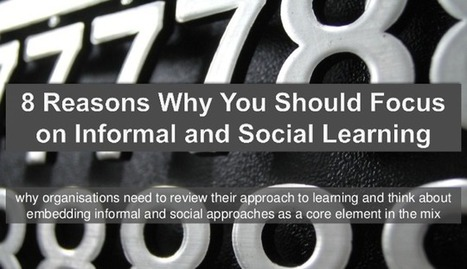 SlideShare Classic:  8 Reasons to Focus on Informal Learning | Agile Learning | Scoop.it