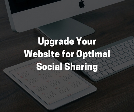 Upgrade Your Website for Optimal Social Sharing | Surviving Social Chaos | Scoop.it