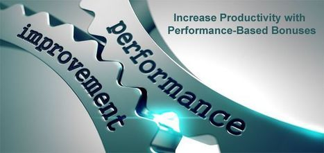 Increase Productivity with Performance-Based Bonuses | Performance Management System | Scoop.it