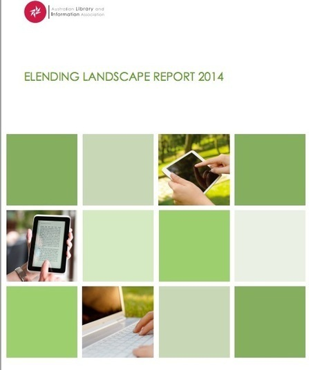"New Report Online: ""Elending Landscape Report 2014″ Published by Australian Library and Information Association 