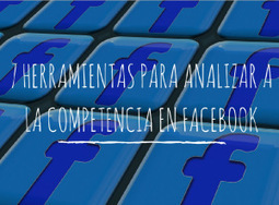 7 Herramientas para analizar a la competencia en Facebook | Social Media | Scoop.it
