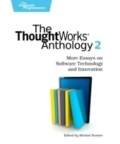 The ThoughtWorks Anthology - More Essays on Software Technology and Innovation | Free Download IT eBooks | Scoop.it