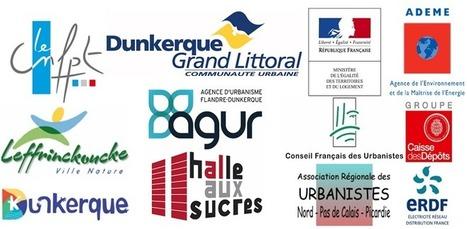 CFDU UNIVERSITES D'ETE DES URBANISTES 2016 La Halle aux sucres DUNKERQUE 24, 25 et 26 août 2016 | Ambiances, Architectures, Urbanités | Scoop.it