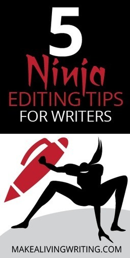 5 Ninja Self-Editing Tips to Get You From Rejection to Sale | Writing And  Self Publishing | Scoop.it