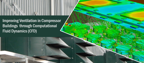 Improving Ventilation in Compressor Buildings through Computational Fluid Dynamics (CFD) | CAE Analysis | Scoop.it