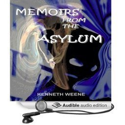 Amazon.com: Memoirs from the Asylum (Audible Audio Edition): Kenneth Weene, George Kuch: Books | enjoy yourself | Scoop.it