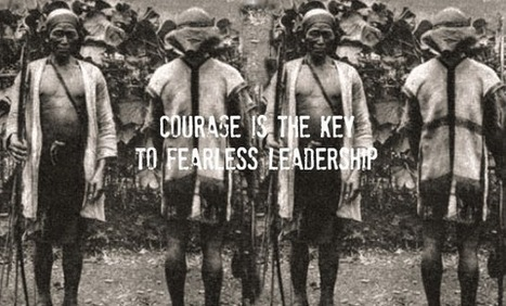 Courage Is The Key To Fearless Leadership - Lolly Daskal | Leadership and Personal Development | SydCityGirl | Scoop.it