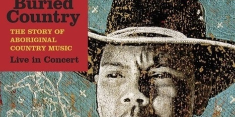 [News] BURIED COUNTRY AT THE PLAYHOUSE, NEWCASTLE - Reverb Magazine Online | Aboriginal and Torres Strait Islander Studies | Scoop.it