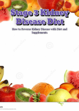 Stage 3 Kidney Disease Diet: How to Reverse Kidney Disease with Diet and Supplements | Alternative Medicine | Scoop.it