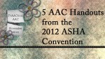 5 AAC Handouts from the 2012 ASHA Convention | AAC: Augmentative and Alternative Communication | Scoop.it