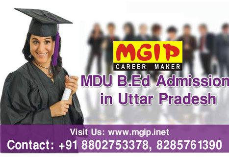 MDU B.Ed Admission Centre, Institute in Uttar Pradesh | MDU B.Ed Admission Updates 2014-15 | Scoop.it