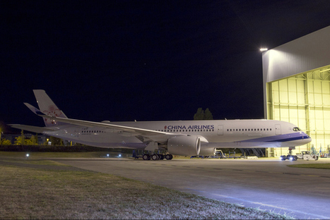 Airbus : sortie du premier A350 China Airlines (photos) -AeroWeb-fr.net | Aviation & Airliners | Scoop.it