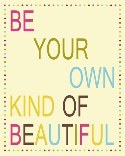Be your own kind of beautiful   ~  Poster  #taolife #quote | Poetry for inspiration | Scoop.it